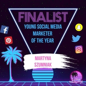 Martyna Szumniak shortlisted in the Social Media Marketing awards 2019.