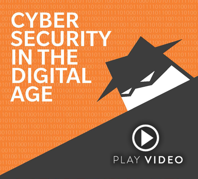 View our short film on Cyber Security in the Digital Age